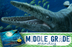 Middle Grade Monday | Sea Monsters: A Prehistoric Adventure by