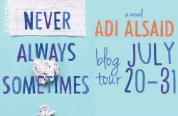 Blog Tour & Giveaway | Never Always Sometimes by Adi Alsaid