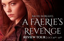 <b>BLOG TOUR, REVIEW & GIVEAWAY</b> | A Faerie's Revenge by Rachel Morgan