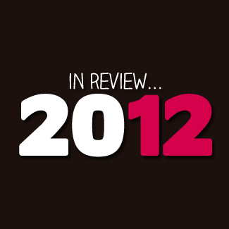 In Review… 2012!