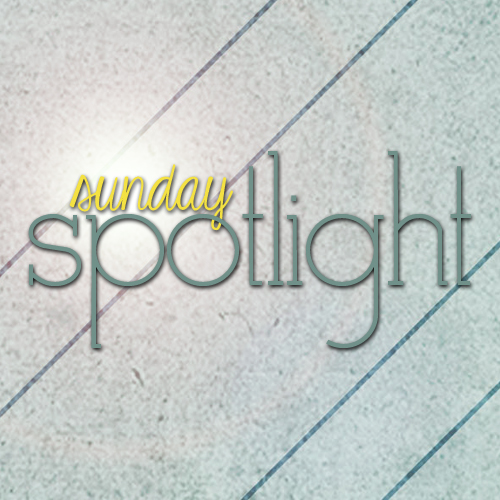 Sunday Spotlight | Week #28