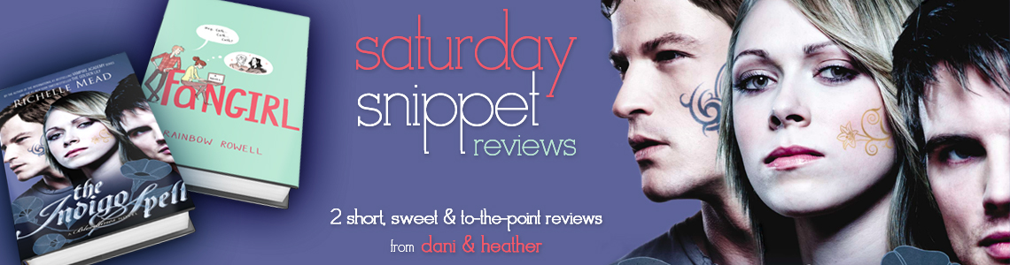 Saturday Snippet Reviews | The Indigo Spell & Fangirl