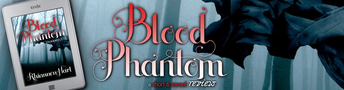 Short & Sweet Review | Blood Phantom by Rhiannon Hart