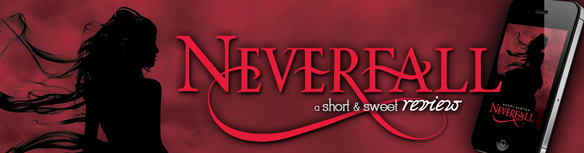 Short and Sweet Review | Neverfall by Brodi Ashton