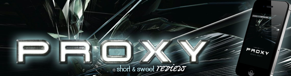 Short & Sweet Review | Proxy by Mindee Arnett