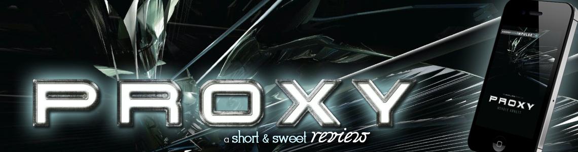 Short & Sweet Review | Proxy by Mindee Arnett
