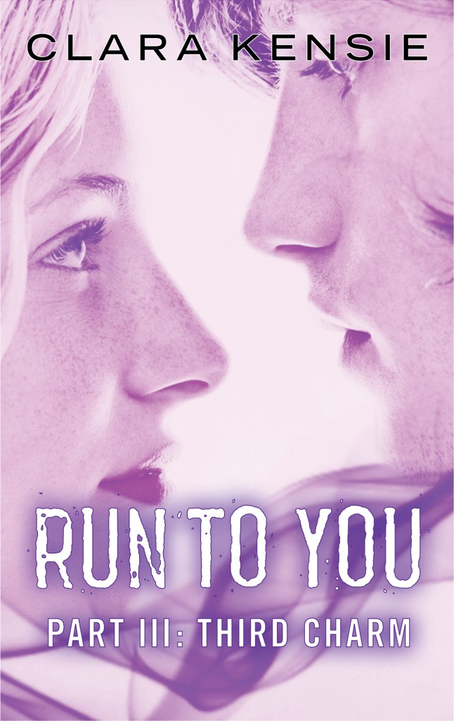 Run To You Part 3 - Third Charm - Clara Kensie - Harlequin Teen - official