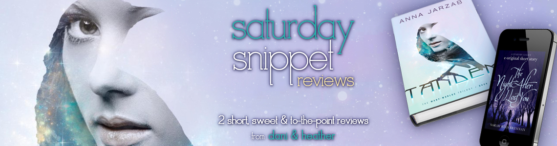 Saturday Snippet Reviews | The Night After I Lost You & Tandem
