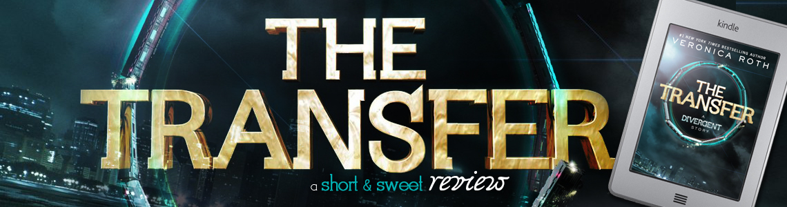 Short and Sweet Review | The Transfer by Veronica Roth