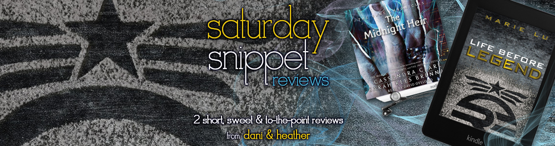 Saturday Snippet Reviews | Life Before Legend & The Midnight Heir