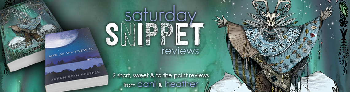 Saturday Snippet Reviews | The Wizard's Promise & Life As We Knew It