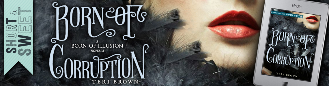Short & Sweet Review | Born of Corruption by Teri Brown