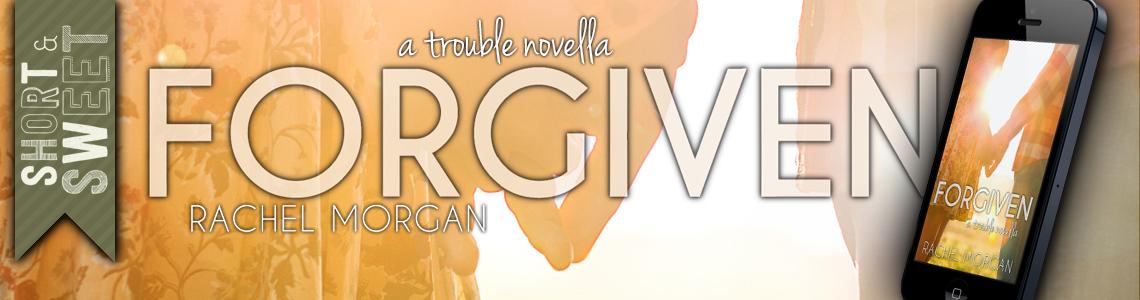 Short & Sweet Review | Forgiven by Rachel Morgan