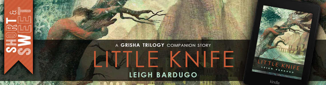 Short & Sweet Review | Little Knife by Leigh Bardugo