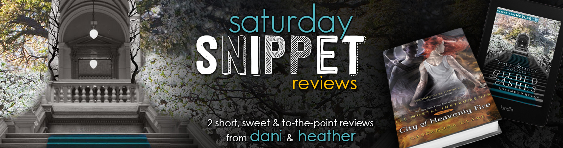 Saturday Snippet Reviews | Gilded Ashes & City of Heavenly Fire