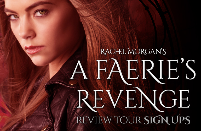 <b>Review Tour Sign Ups (SCHEDULE POSTED)</b> | A Faerie's Revenge by Rachel Morgan